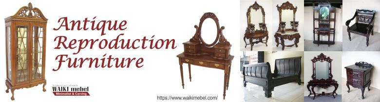 Antique Reproduction Furniture Waiki Mebel
